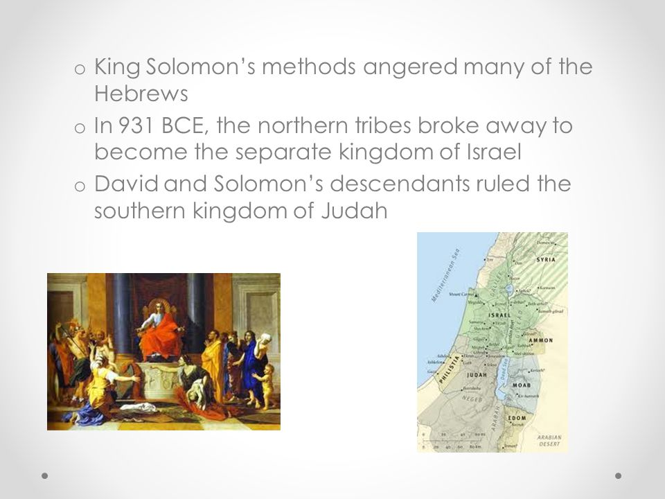 King Solomon's methods angered many of the Hebrews