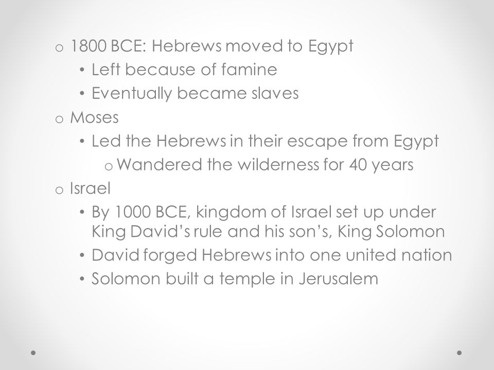 1800 BCE: Hebrews moved to Egypt