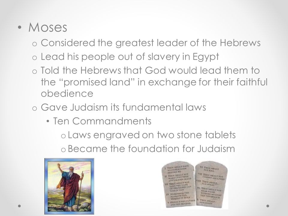 Moses Considered the greatest leader of the Hebrews