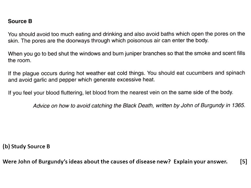 (b) Study Source B Were John of Burgundy's ideas about the causes of disease new.