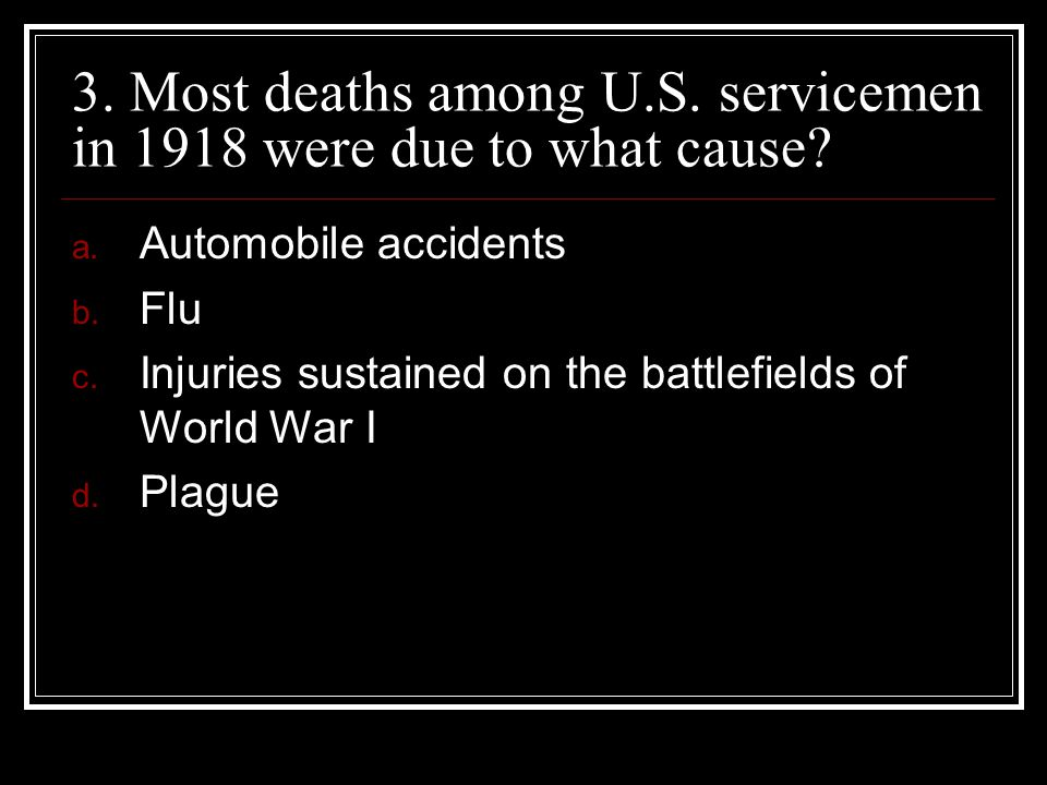 3. Most deaths among U.S. servicemen in 1918 were due to what cause