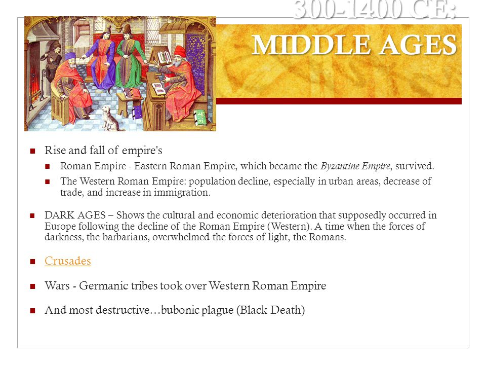 300-1400 CE: MIDDLE AGES Rise and fall of empire s Crusades