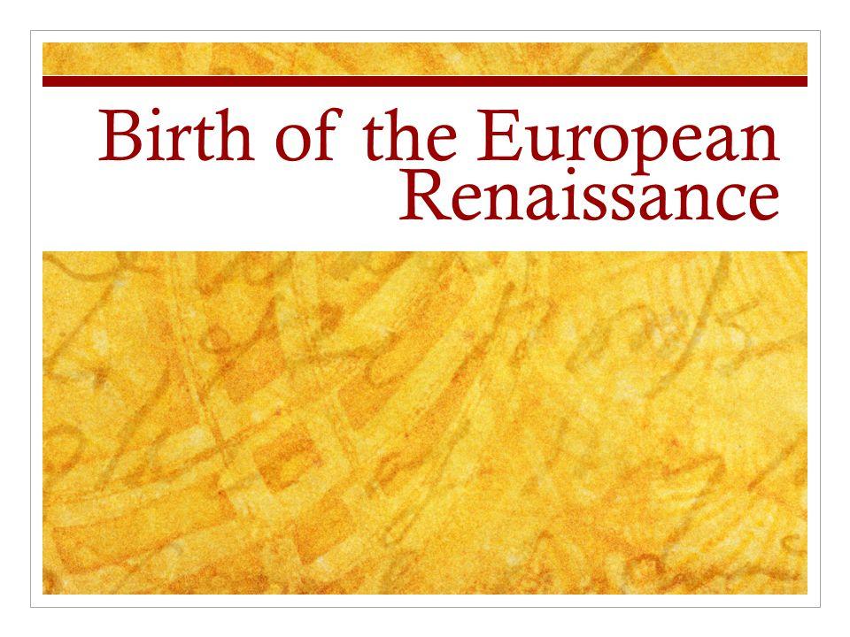 Birth of the European Renaissance
