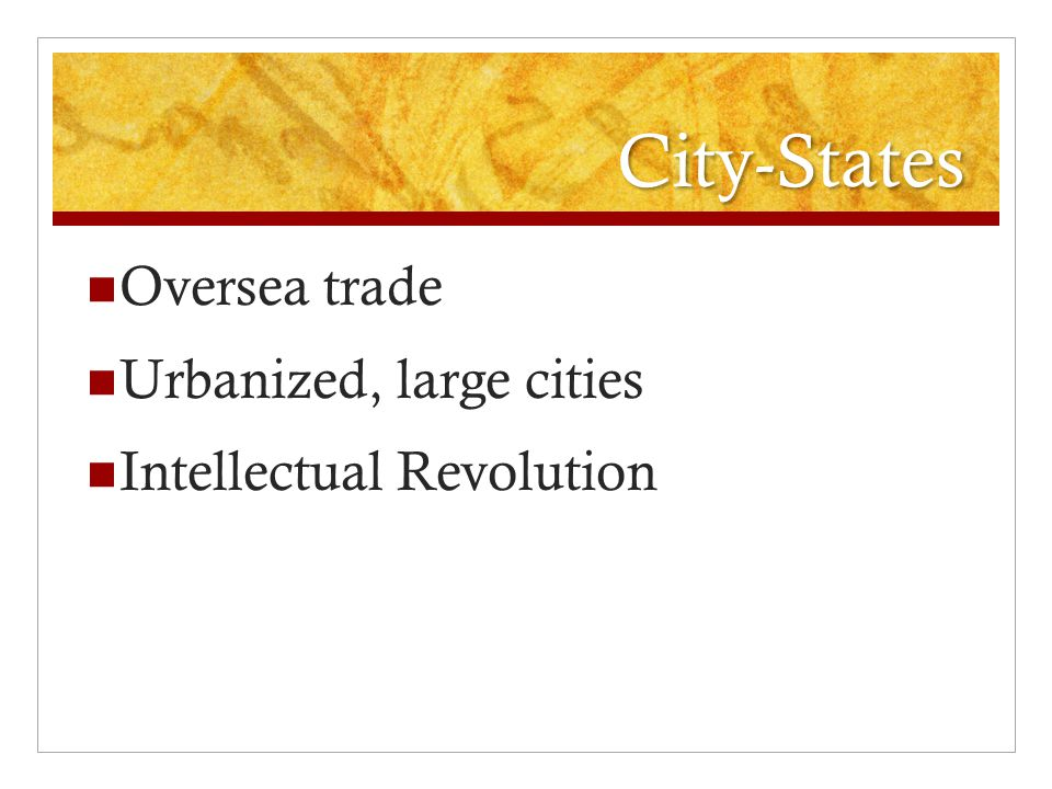 City-States Oversea trade Urbanized, large cities