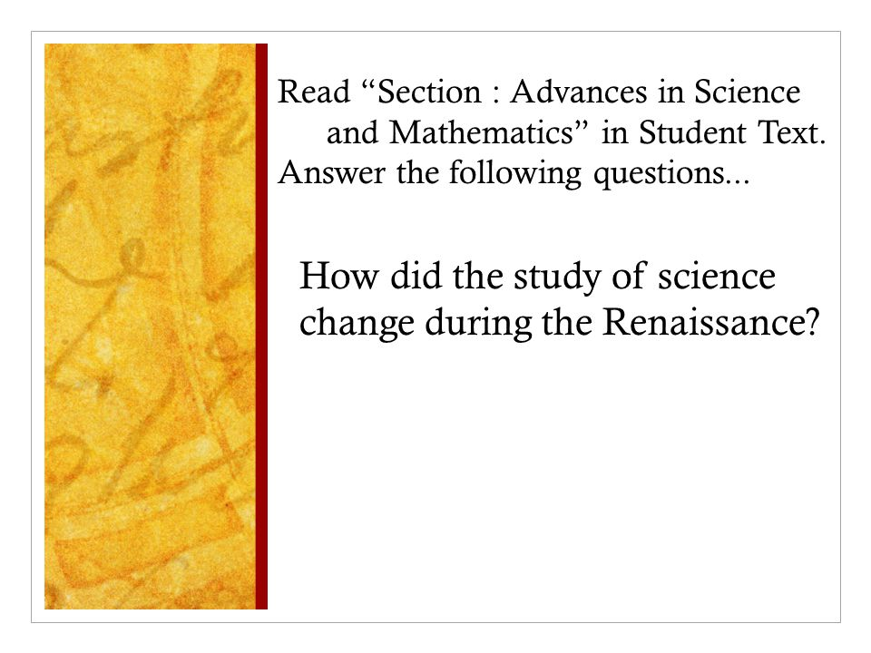 How did the study of science change during the Renaissance