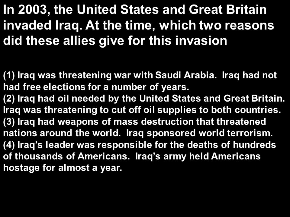 In 2003, the United States and Great Britain invaded Iraq