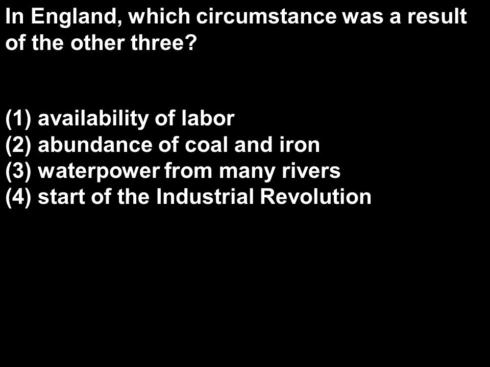 In England, which circumstance was a result of the other three