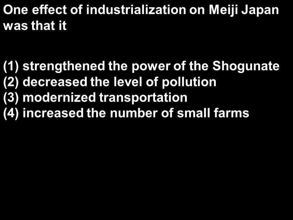 One effect of industrialization on Meiji Japan was that it
