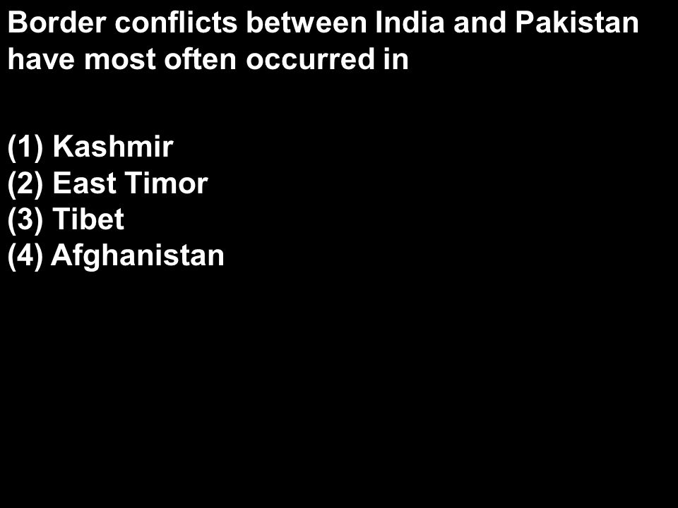 Border conflicts between India and Pakistan have most often occurred in