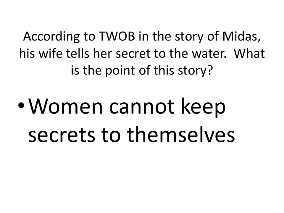 Women cannot keep secrets to themselves