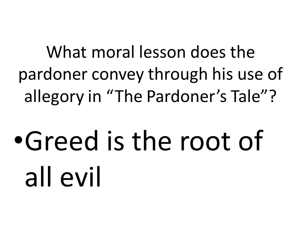 Greed is the root of all evil