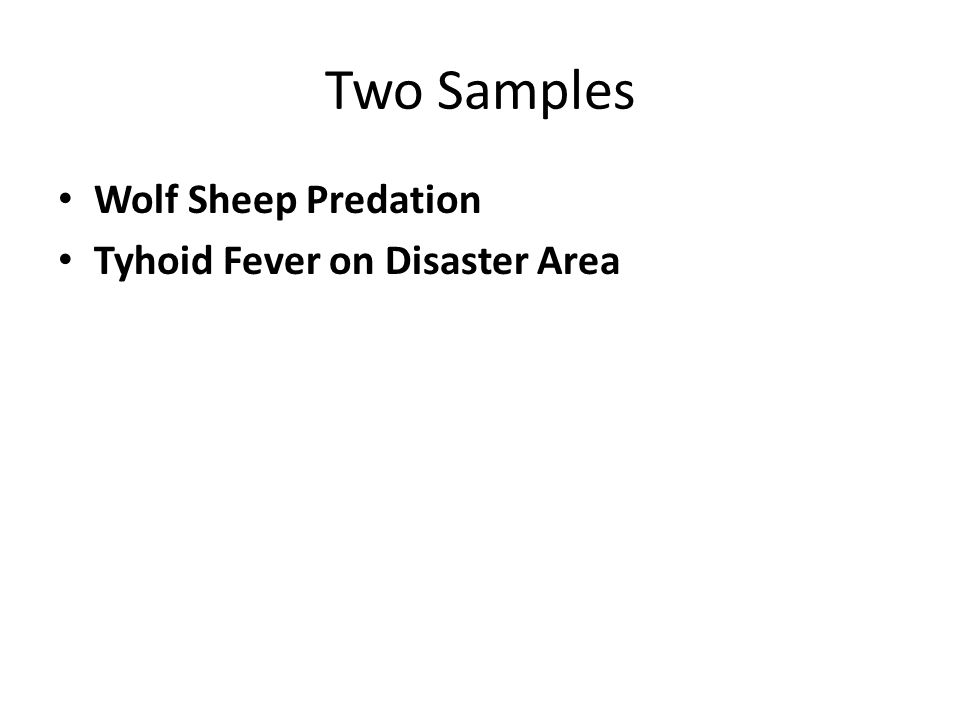 Two Samples Wolf Sheep Predation Tyhoid Fever on Disaster Area