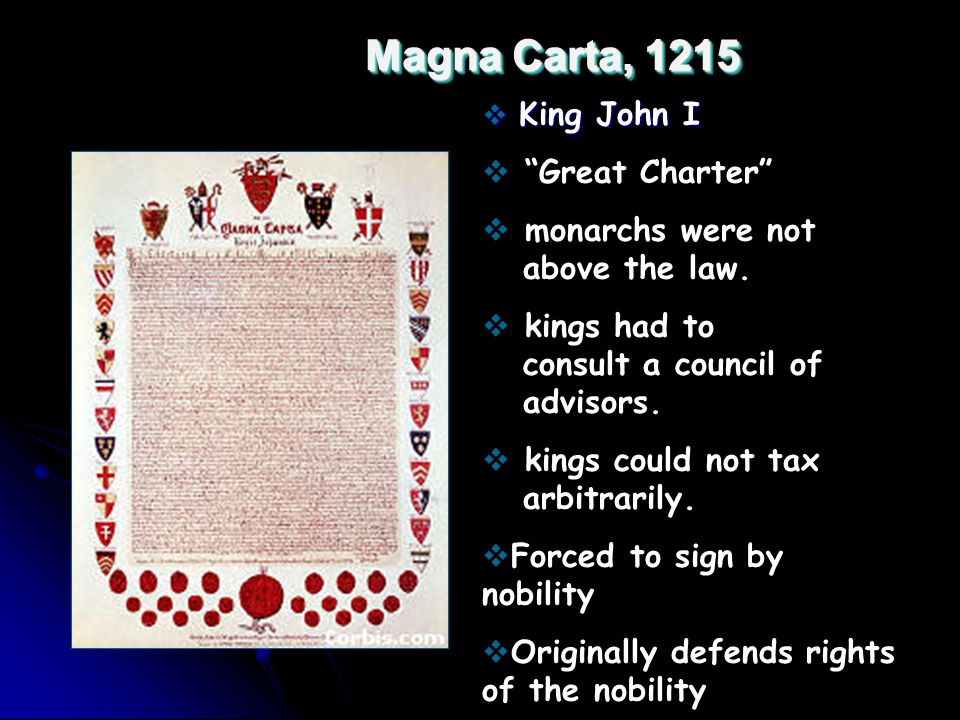 Magna Carta, 1215 Great Charter monarchs were not above the law.