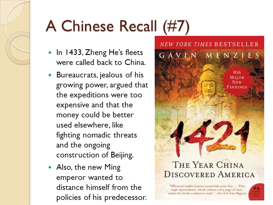A Chinese Recall (#7) In 1433, Zheng He's fleets were called back to China.