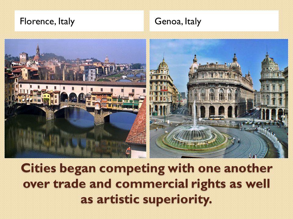 Florence, Italy Genoa, Italy.