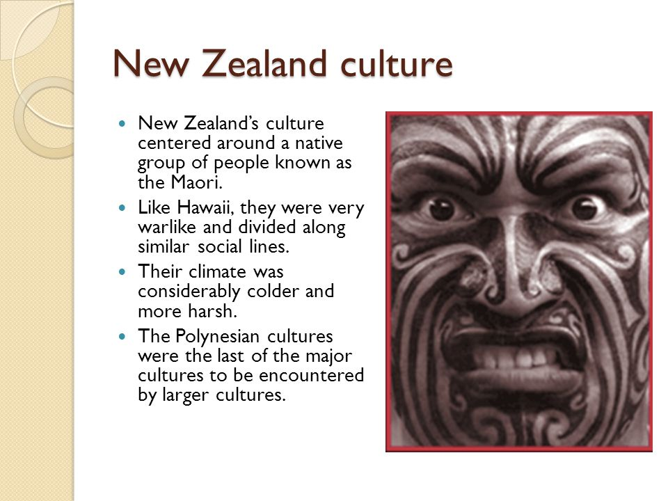 New Zealand culture New Zealand's culture centered around a native group of people known as the Maori.