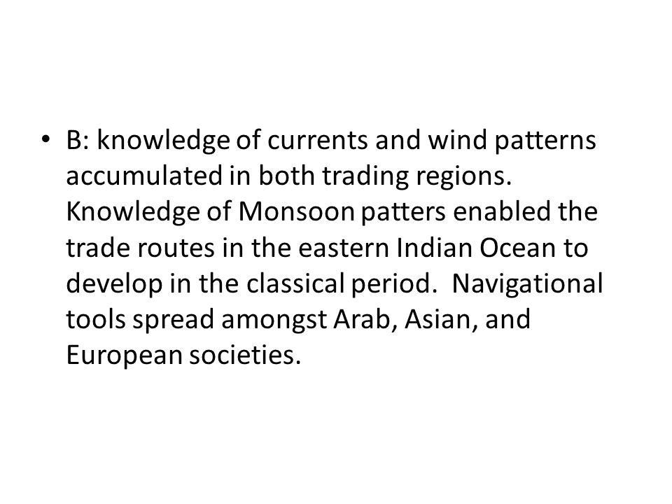 B: knowledge of currents and wind patterns accumulated in both trading regions.