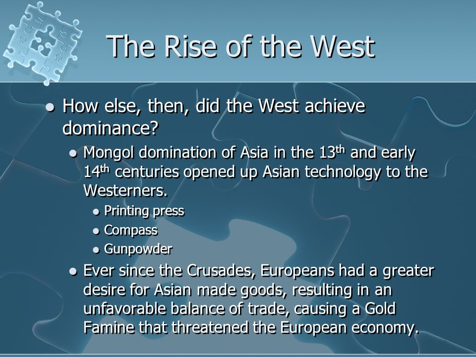The Rise of the West How else, then, did the West achieve dominance