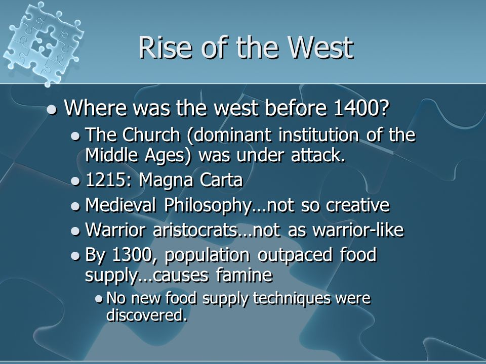 Rise of the West Where was the west before 1400