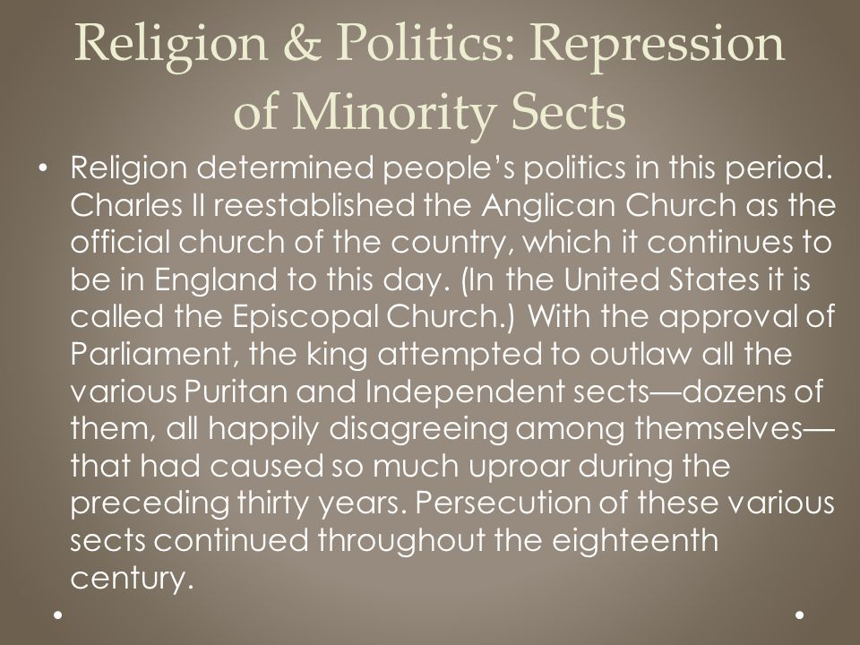 Religion & Politics: Repression of Minority Sects
