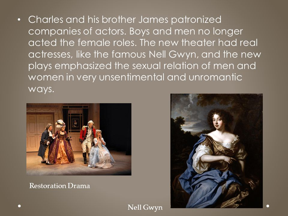 Charles and his brother James patronized companies of actors