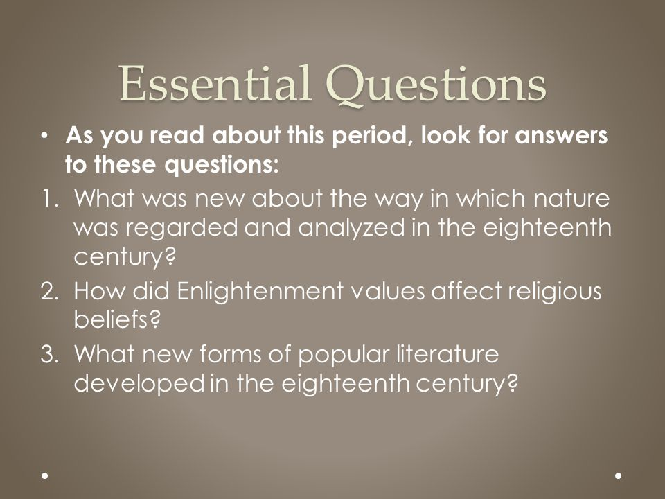 Essential Questions As you read about this period, look for answers to these questions: