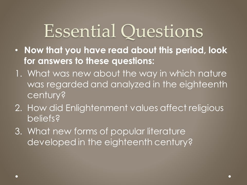 Essential Questions Now that you have read about this period, look for answers to these questions: