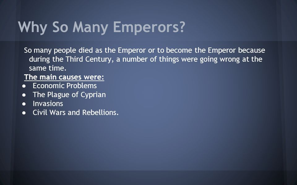 Why So Many Emperors