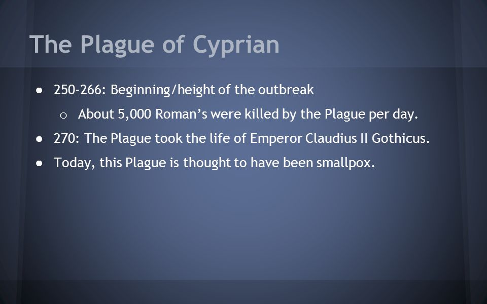 The Plague of Cyprian 250-266: Beginning/height of the outbreak