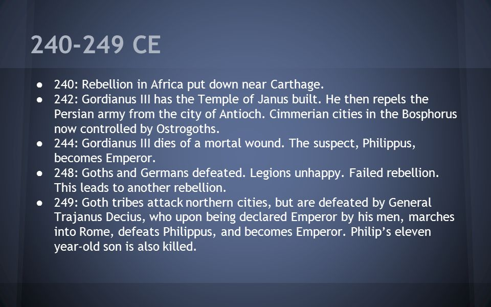 240-249 CE 240: Rebellion in Africa put down near Carthage.