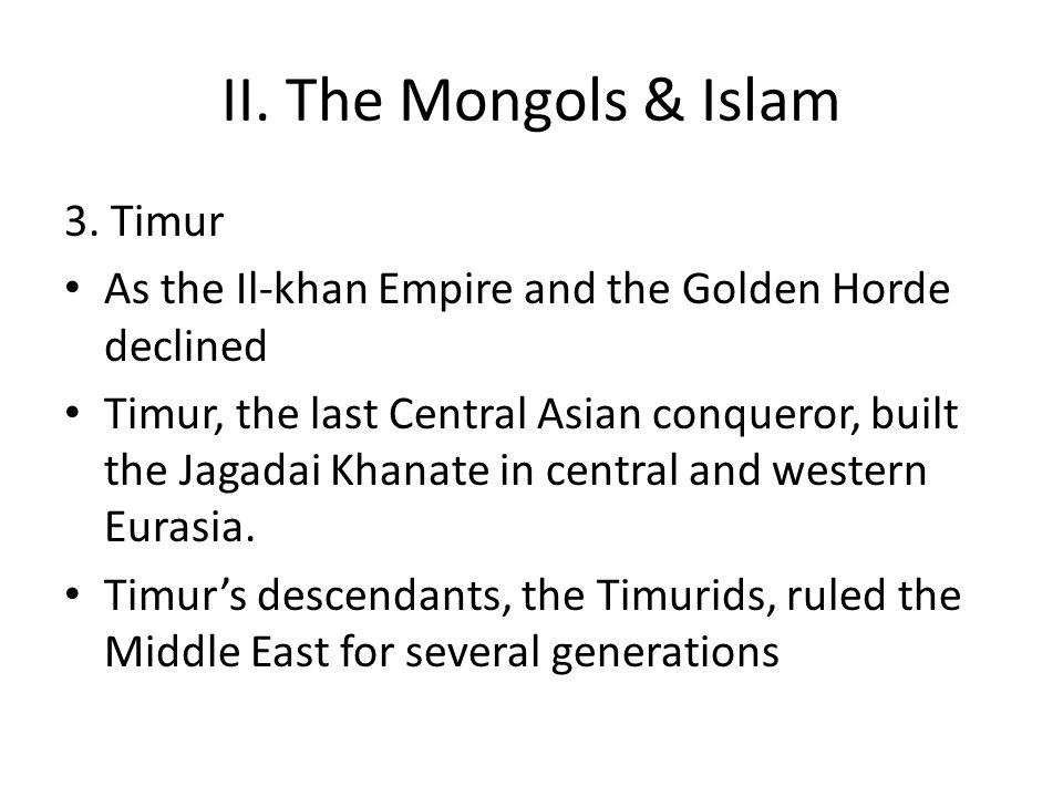 II. The Mongols & Islam 3. Timur