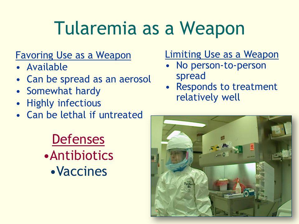 Tularemia as a Weapon Defenses Antibiotics Vaccines