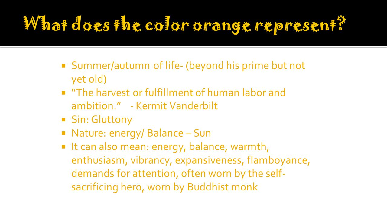 What does the color orange represent