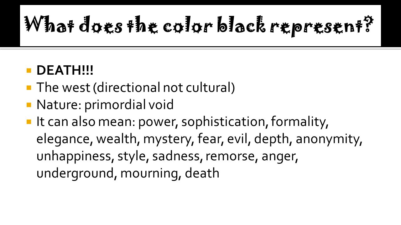 What does the color black represent
