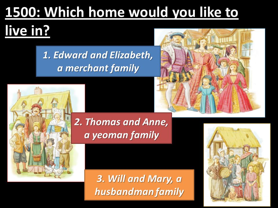 1500: Which home would you like to live in