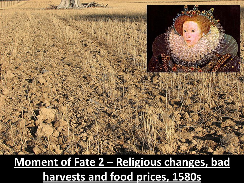 Moment of Fate 2 – Religious changes, bad harvests and food prices, 1580s