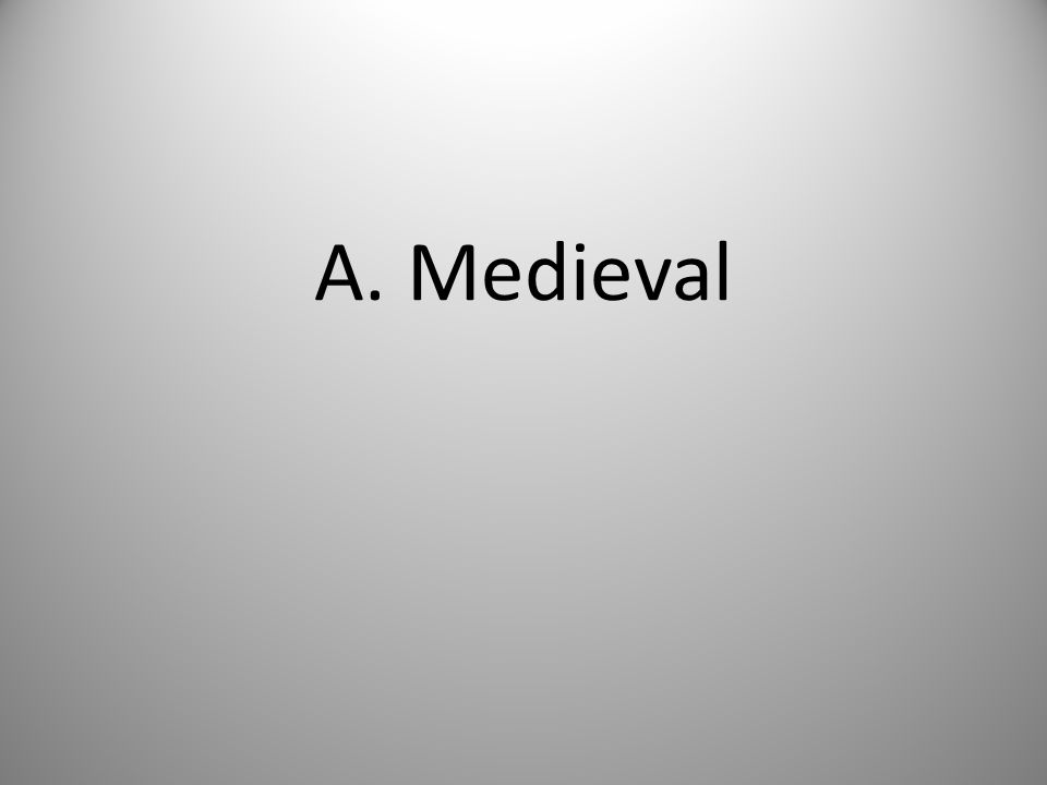 A. Medieval