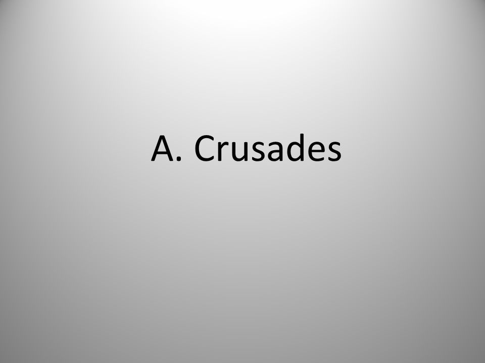 A. Crusades