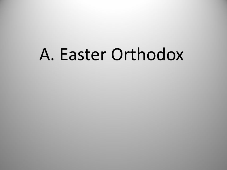 A. Easter Orthodox
