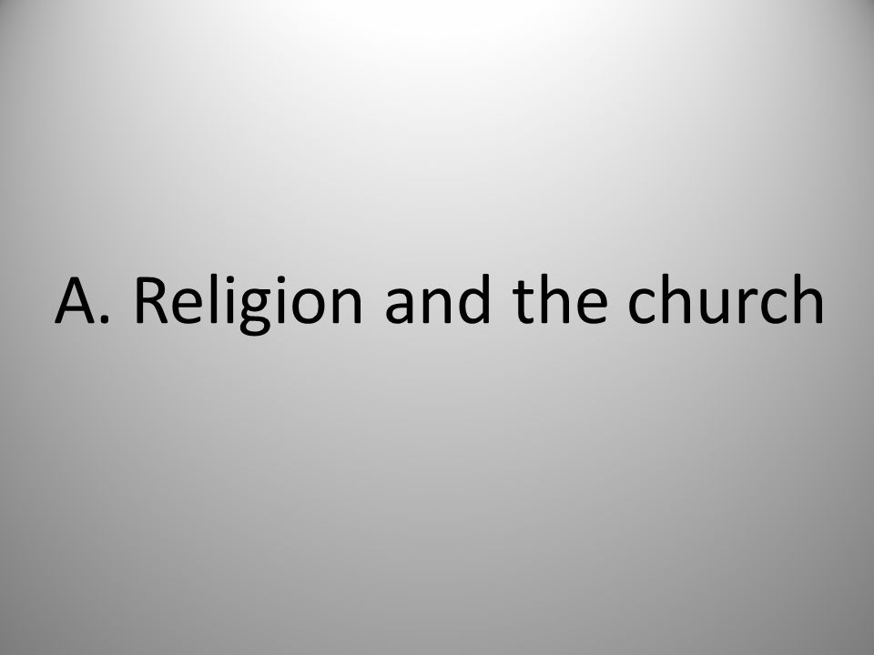 A. Religion and the church