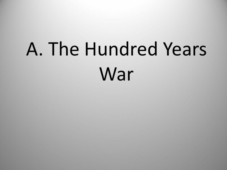 A. The Hundred Years War