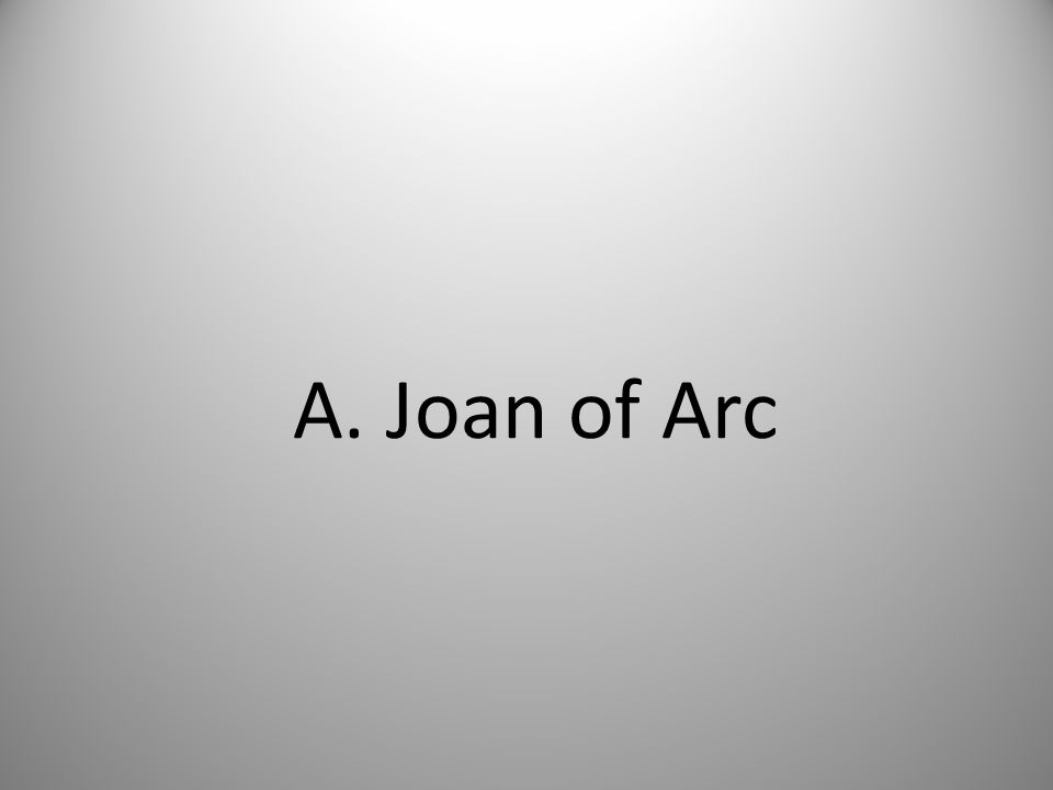 A. Joan of Arc