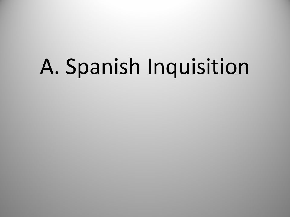 A. Spanish Inquisition