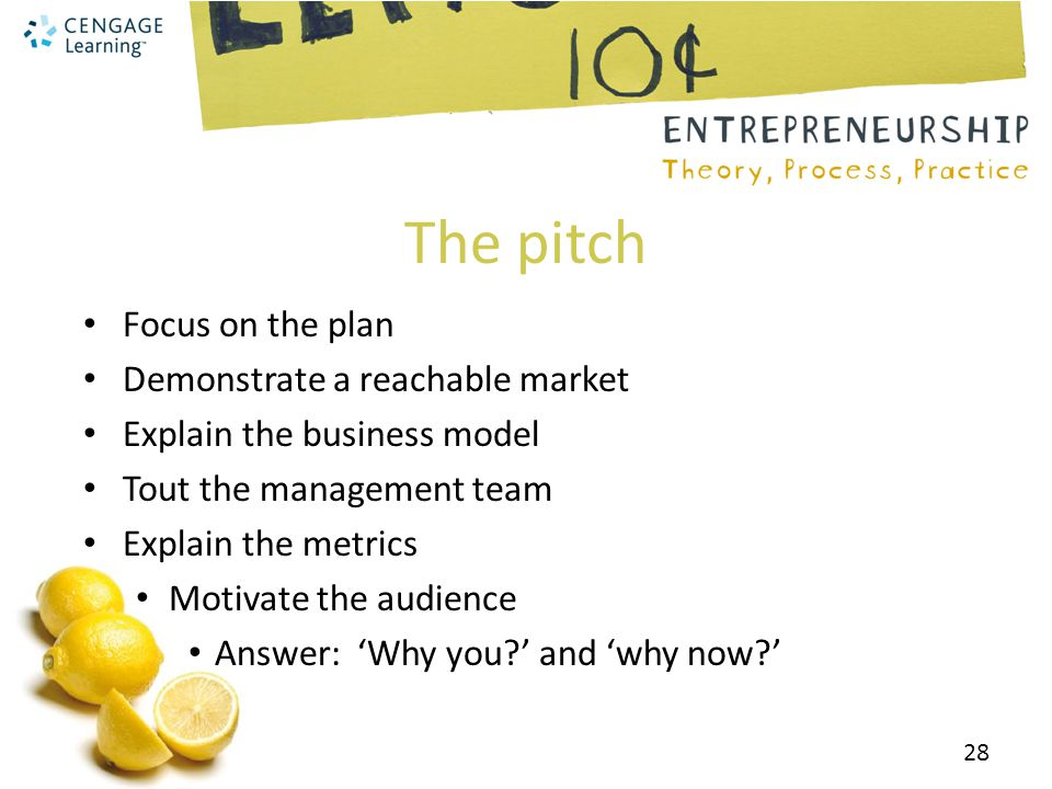 The pitch Focus on the plan Demonstrate a reachable market
