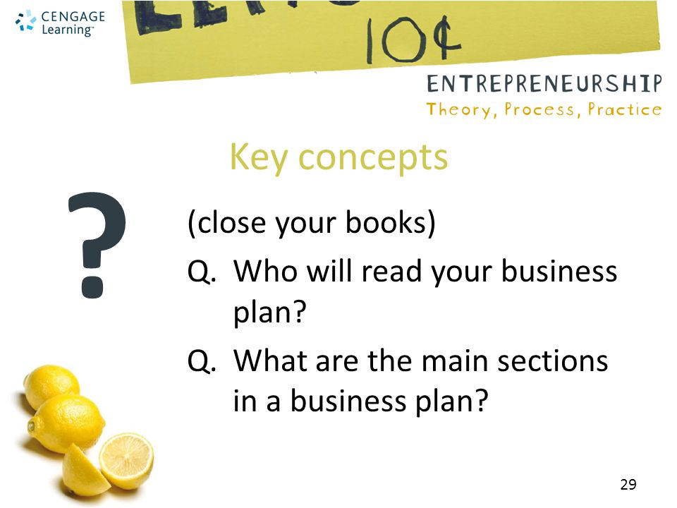 Key concepts . (close your books) Q. Who will read your business plan.