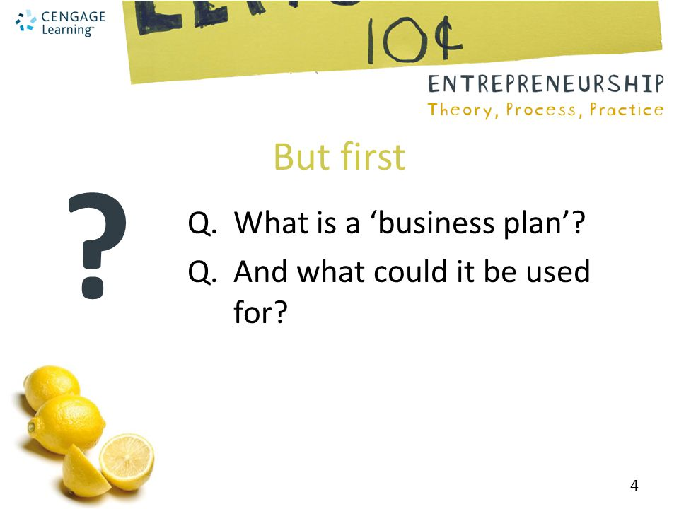 But first Q. What is a 'business plan' Q. And what could it be used for