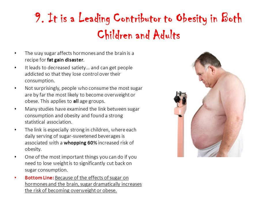 9. It is a Leading Contributor to Obesity in Both Children and Adults