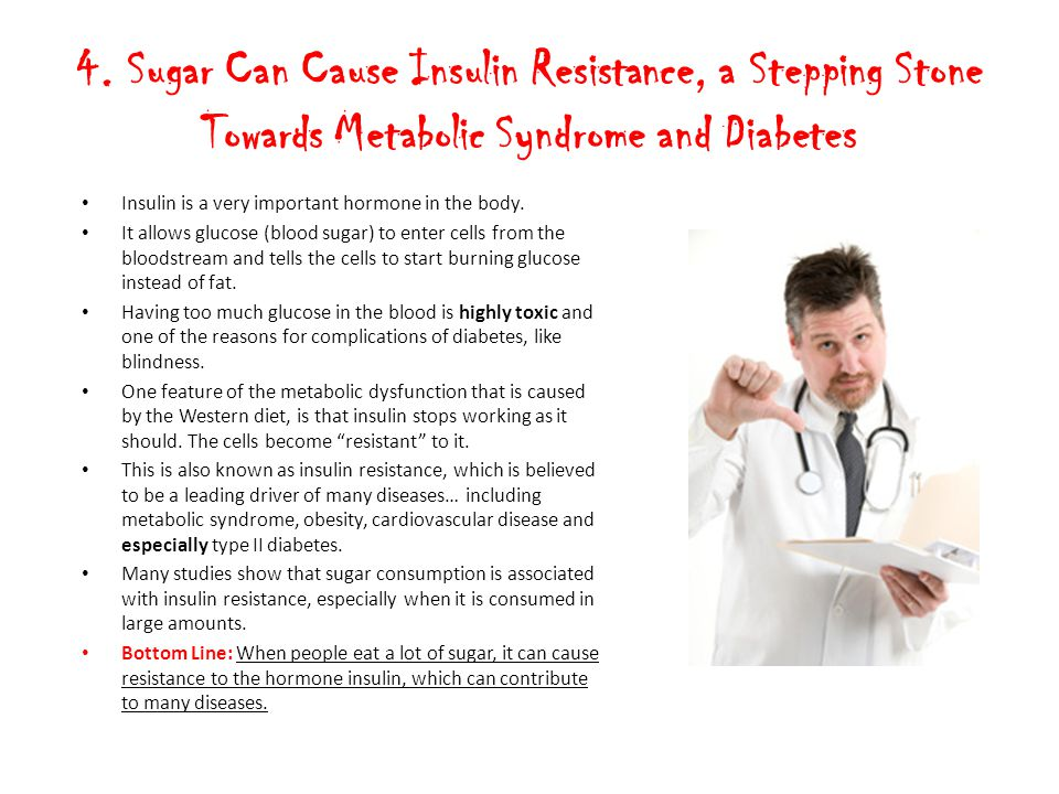 4. Sugar Can Cause Insulin Resistance, a Stepping Stone Towards Metabolic Syndrome and Diabetes