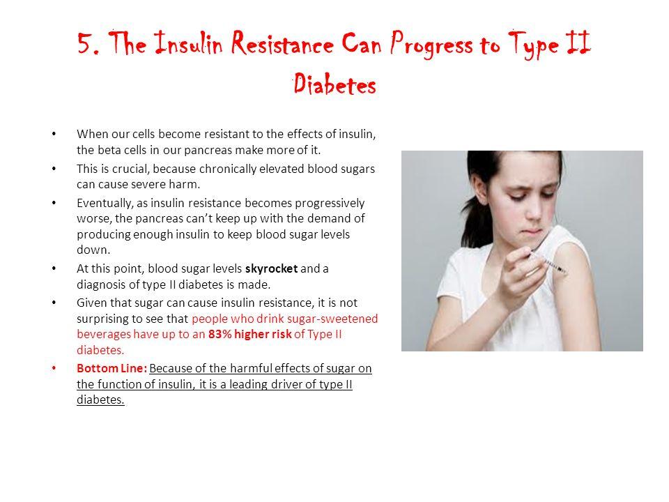 5. The Insulin Resistance Can Progress to Type II Diabetes