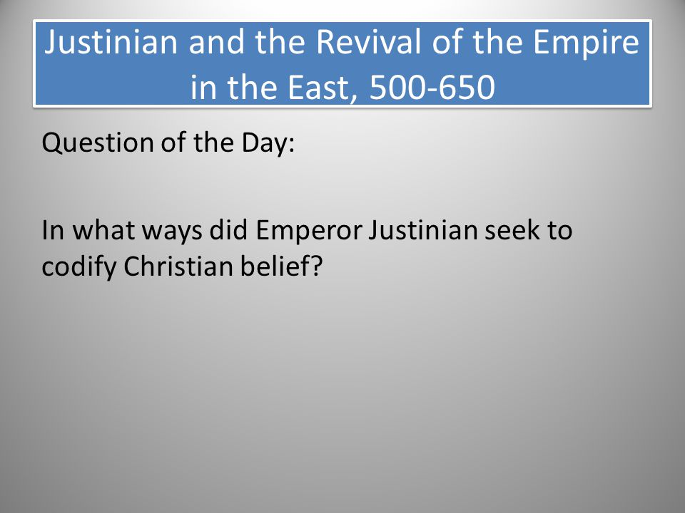 Justinian and the Revival of the Empire in the East, 500-650
